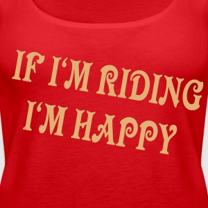 if i am riding ... von wicki_de Tops - Frauen Premium Tank Top