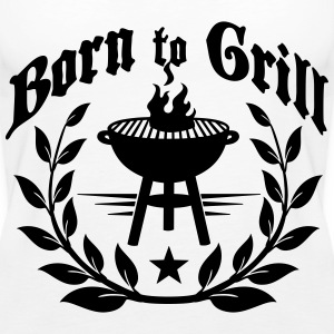 Born to Grill Tops - Women's Premium Tank Top