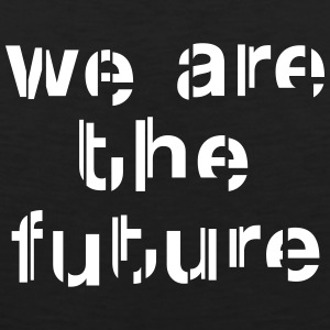 We are the future Tank Tops - Tank top premium hombre