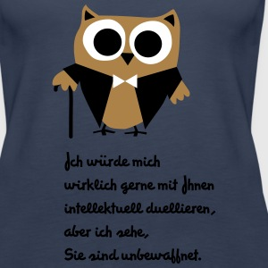 Eule, Satire, Spruch Intellektuell duellieren Tops - Frauen Premium Tank Top