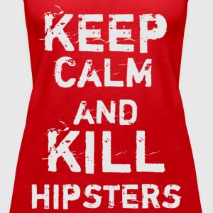 Keep Calm and Kill Hipsters Tops - Frauen Premium Tank Top