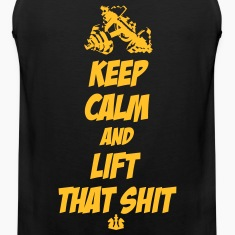 Keep Calm and Lift that Shit T-Shirts