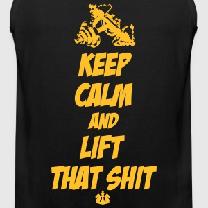 Keep Calm and Lift that Shit T-Shirts - Men's Premium Tank Top