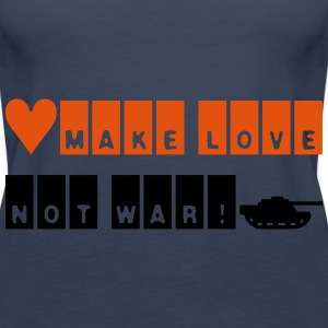 Make love not war Tops - Frauen Premium Tank Top