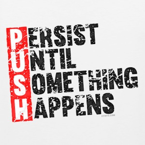 Push Retro = Persist Until Something Happens Camisetas - Tank top premium hombre