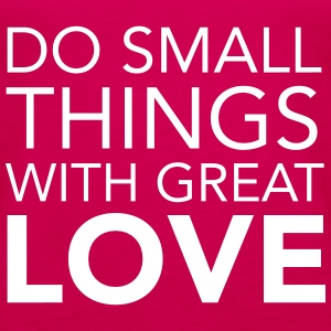 Do Small Things With Great Love Topper - Premium singlet for kvinner