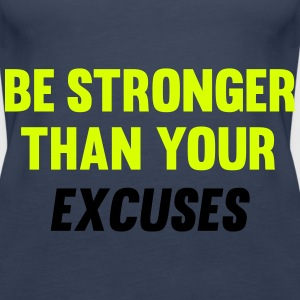 Be Stronger Than Your Excuses Tops - Camiseta de tirantes premium mujer