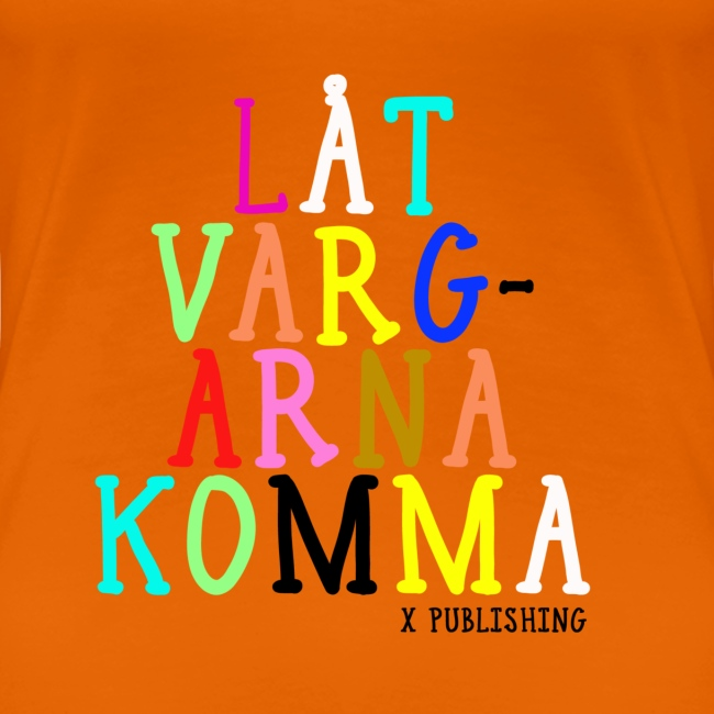 T-shirt med text - Låt vargarna komma / X Publishing