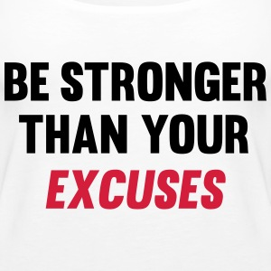 Be Stronger Than Your Excuses Toppe - Dame Premium tanktop