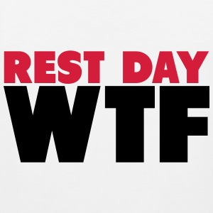 Rest Day WTF T-Shirts - Men's Premium Tank Top