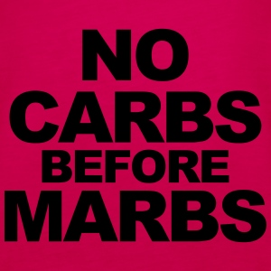 No Carbs Before Marbs Tops - Women's Premium Tank Top