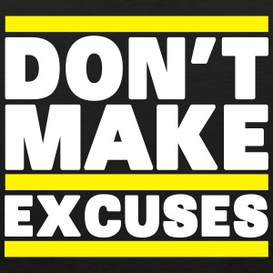 Don't Make Excuses T-shirts - Mannen Premium tank top