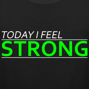 Today I Feel Strong T-shirts - Herre Premium tanktop