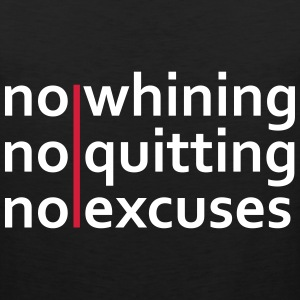 No Whining | No Quitting | No Excuses T-skjorter - Premium singlet for menn