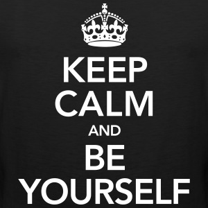 Keep Calm And Be Yourself T-Shirts - Men's Premium Tank Top