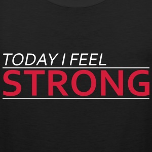 Today I Feel Strong Koszulki - Tank top męski Premium