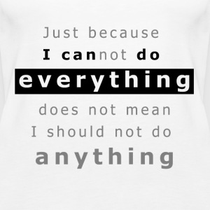 I can do EVERYTHING Tops - Women's Premium Tank Top