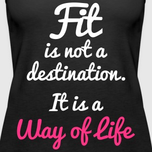 Fit Is Not a Destination Tops - Women's Premium Tank Top