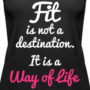 Fit Is Not a Destination Topy - Tank top damski Premium