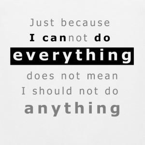 I can do EVERYTHING T-Shirts - Men's Premium Tank Top