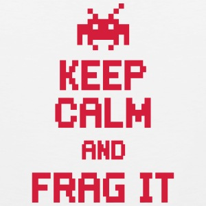 keep calm and frag it Magliette - Canotta premium da uomo