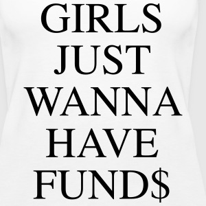 Girls Just Wanna Have Fund$ Tops - Women's Premium Tank Top