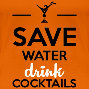 Alcohol Fun Shirt-Save Water drink cocktails T-Shirts - Women's Premium T-Shirt