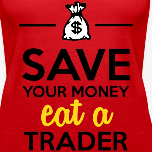 Money & Trader - Save your money eat a Trader