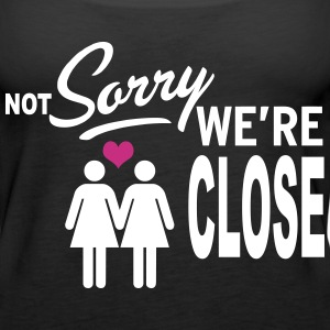 Not Sorry we are close - girls Tops - Women's Premium Tank Top