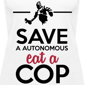 Autonome & Polizei - Save a Autonomous eat a Cop Tops - Frauen Premium Tank Top