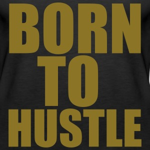 Born To Hustle Topper - Premium singlet for kvinner