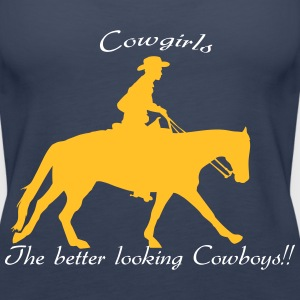 cowgirls_the_better_looking_cowboy Tops - Frauen Premium Tank Top