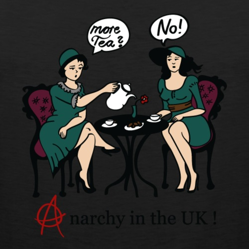 More tea? No! - Anarchy in the UK!