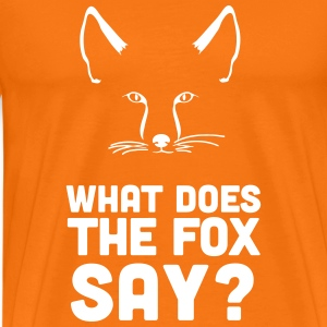 Fuchs: What does the fox say? Wie macht der Fuchs? T-Shirts - Männer Premium T-Shirt