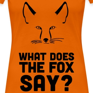 Fuchs: What does the fox say? Wie macht der Fuchs? T-Shirts - Frauen Premium T-Shirt