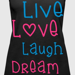 Live Love Laugh Dream Toppar - Premiumtanktopp dam