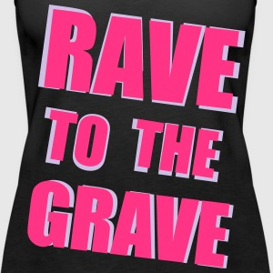 Rave To The Grave Tops - Vrouwen Premium tank top