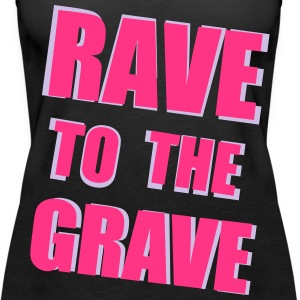 Rave To The Grave Toppe - Dame Premium tanktop