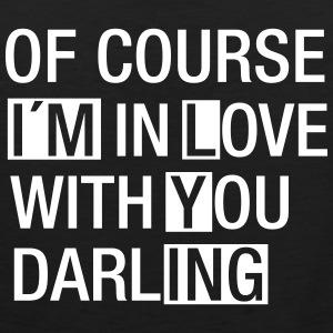 Of Course I´m In Love With You...(I´m Lying) T-Shirts - Men's Premium Tank Top