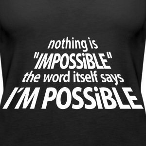 impossible I'm Possible 3D (1c) Tops - Vrouwen Premium tank top