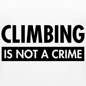 Climbing Is Not A Crime Tops - Women's Premium Tank Top