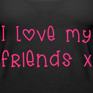 Love My Friends Tops - Frauen Premium Tank Top