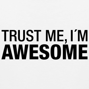 Trust Me I´m Awesome T-Shirts - Men's Premium Tank Top