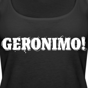 GERONIMO! Tops - Women's Premium Tank Top