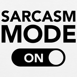 Sarcasm Mode (on) T-shirts - Mannen Premium tank top