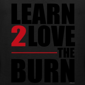Learn to Love The Burn T-shirts - Mannen Premium tank top