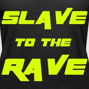 Slave To The Rave Topper - Premium singlet for kvinner