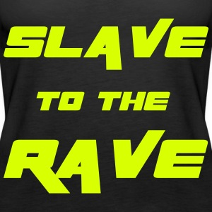Slave To The Rave Toppe - Dame Premium tanktop