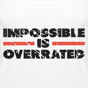 Impossible Is Overrated - Retro Tops - Frauen Premium Tank Top
