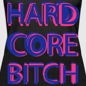 Hardcore Bitch Tops - Vrouwen Premium tank top